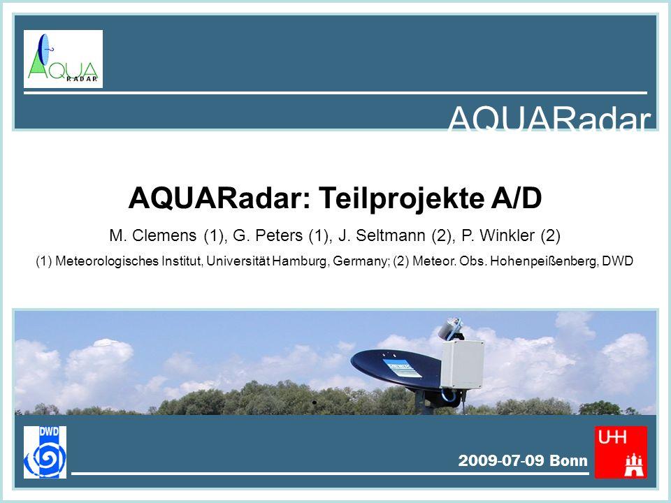 AQUARadar 2009-07-09 Bonn Bestimmung der Z-R-Beziehungen Fit auf logarithmischer Skala: Erwartungswert r an der Stelle z 0: transformierte Koeffizienten: Schätzwert r: Standardfehler: Residuenvarianz:
