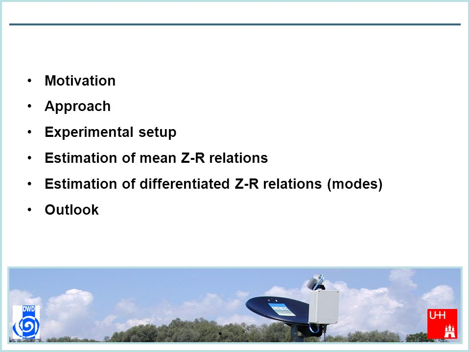 AQUARadar Motivation Approach Experimental setup Estimation of mean Z-R relations Estimation of differentiated Z-R relations (modes) Outlook