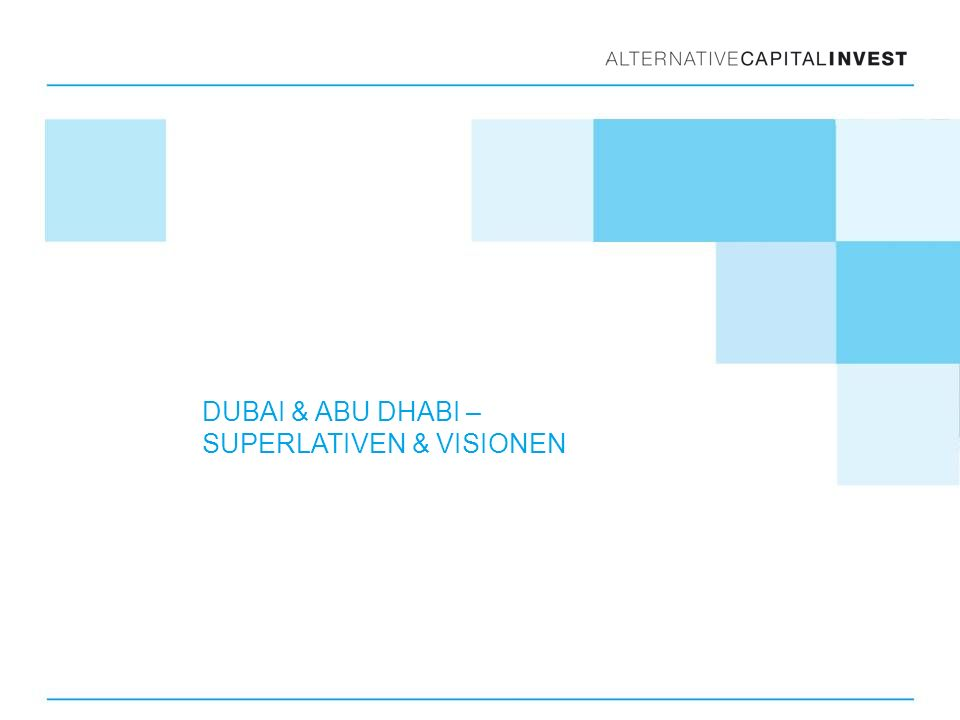 DUBAI & ABU DHABI – SUPERLATIVEN & VISIONEN