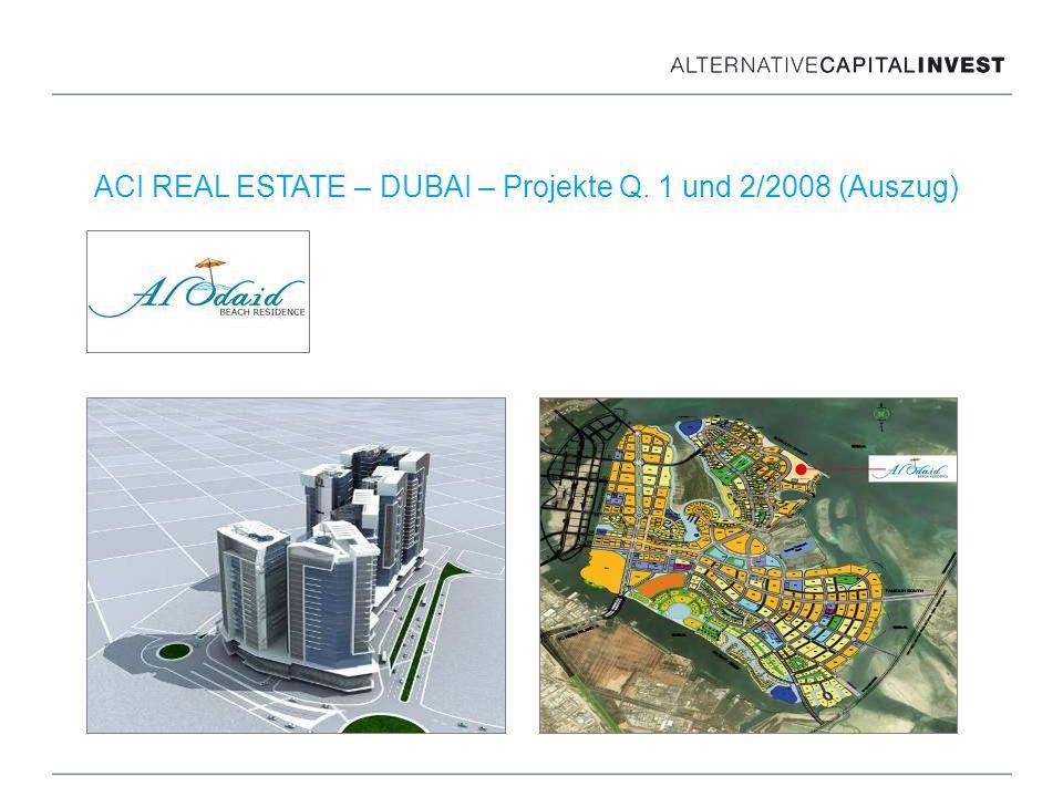 ACI REAL ESTATE – DUBAI – Projekte Q. 1 und 2/2008 (Auszug)