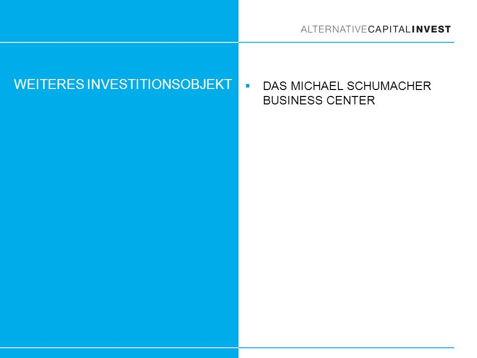 WEITERES INVESTITIONSOBJEKT DAS MICHAEL SCHUMACHER BUSINESS CENTER