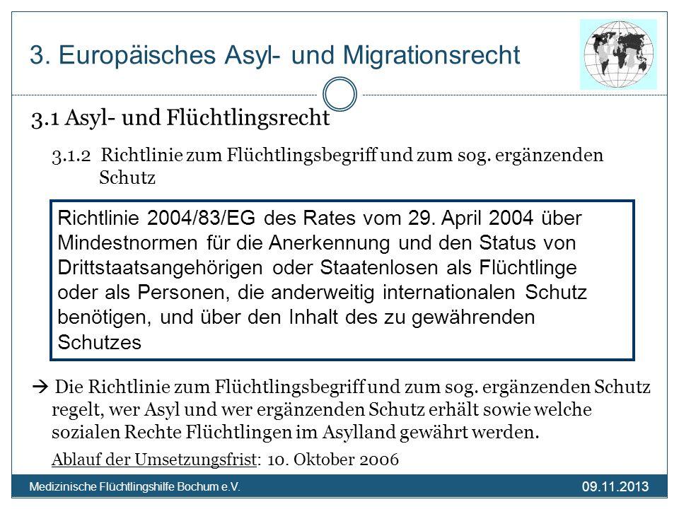 09.11.2013 Medizinische Flüchtlingshilfe Bochum e.V. 3. Europäisches Asyl- und Migrationsrecht 3.1 Asyl- und Flüchtlingsrecht 3.1.2 Richtlinie zum Flü