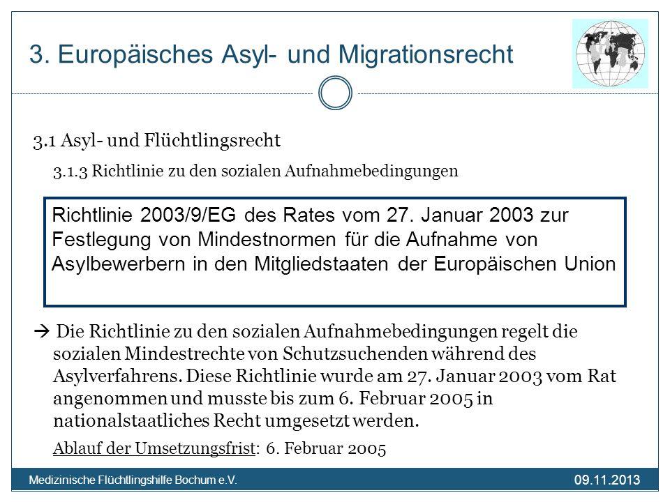 09.11.2013 Medizinische Flüchtlingshilfe Bochum e.V. 3. Europäisches Asyl- und Migrationsrecht 3.1 Asyl- und Flüchtlingsrecht 3.1.3 Richtlinie zu den
