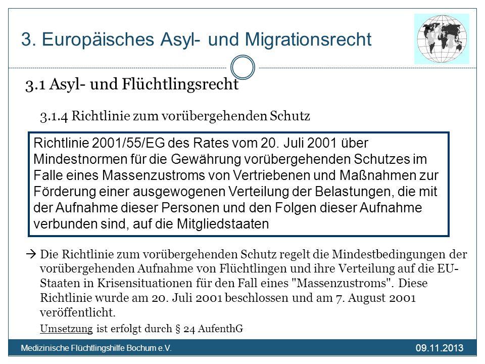 09.11.2013 Medizinische Flüchtlingshilfe Bochum e.V. 3. Europäisches Asyl- und Migrationsrecht 3.1 Asyl- und Flüchtlingsrecht 3.1.4 Richtlinie zum vor