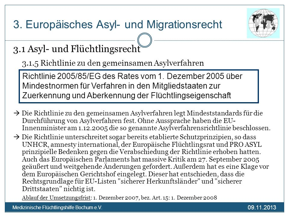 09.11.2013 Medizinische Flüchtlingshilfe Bochum e.V. 3. Europäisches Asyl- und Migrationsrecht 3.1 Asyl- und Flüchtlingsrecht 3.1.5 Richtlinie zu den