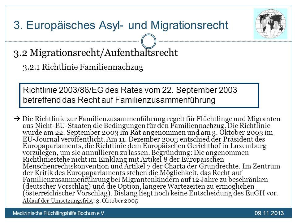 09.11.2013 Medizinische Flüchtlingshilfe Bochum e.V. 3.2 Migrationsrecht/Aufenthaltsrecht 3.2.1 Richtlinie Familiennachzug Die Richtlinie zur Familien