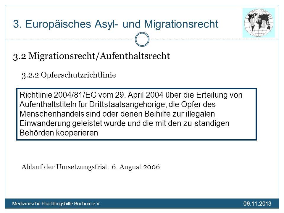 09.11.2013 Medizinische Flüchtlingshilfe Bochum e.V. 3.2 Migrationsrecht/Aufenthaltsrecht 3.2.2 Opferschutzrichtlinie Ablauf der Umsetzungsfrist: 6. A