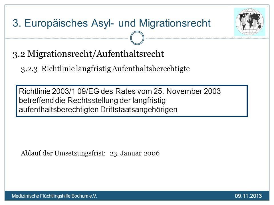 09.11.2013 Medizinische Flüchtlingshilfe Bochum e.V. 3.2 Migrationsrecht/Aufenthaltsrecht 3.2.3 Richtlinie langfristig Aufenthaltsberechtigte Ablauf d