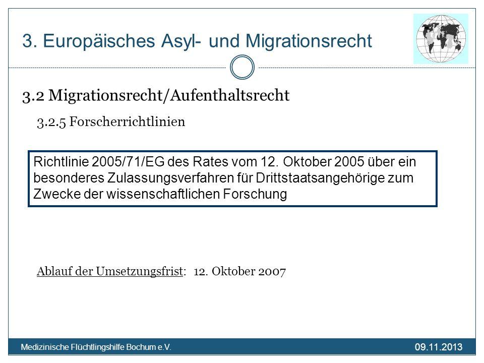09.11.2013 Medizinische Flüchtlingshilfe Bochum e.V. 3.2 Migrationsrecht/Aufenthaltsrecht 3.2.5 Forscherrichtlinien Ablauf der Umsetzungsfrist: 12. Ok