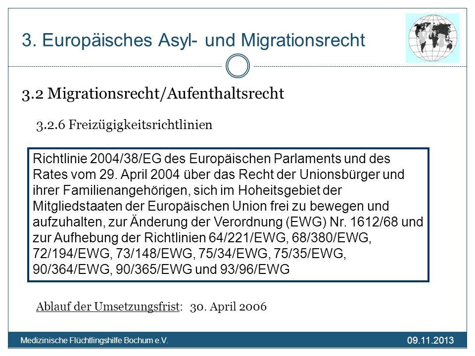09.11.2013 Medizinische Flüchtlingshilfe Bochum e.V. 3.2 Migrationsrecht/Aufenthaltsrecht 3.2.6 Freizügigkeitsrichtlinien Ablauf der Umsetzungsfrist: