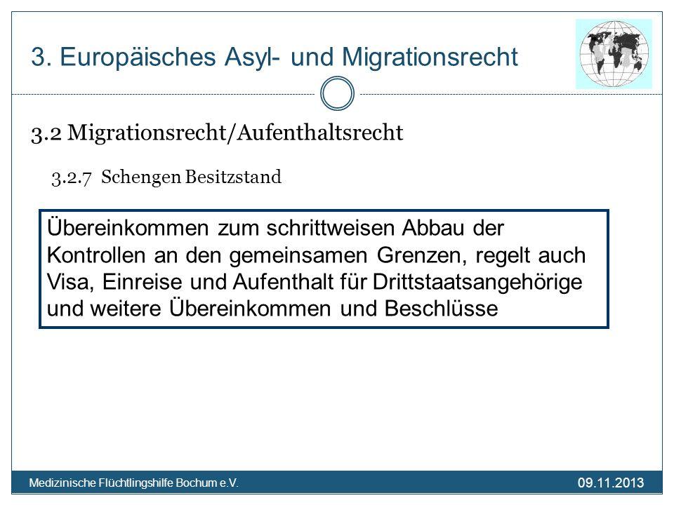 09.11.2013 Medizinische Flüchtlingshilfe Bochum e.V. 3.2 Migrationsrecht/Aufenthaltsrecht 3.2.7 Schengen Besitzstand 3. Europäisches Asyl- und Migrati