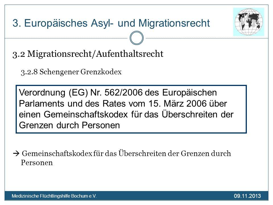 09.11.2013 Medizinische Flüchtlingshilfe Bochum e.V. 3.2 Migrationsrecht/Aufenthaltsrecht 3.2.8 Schengener Grenzkodex Gemeinschaftskodex für das Übers