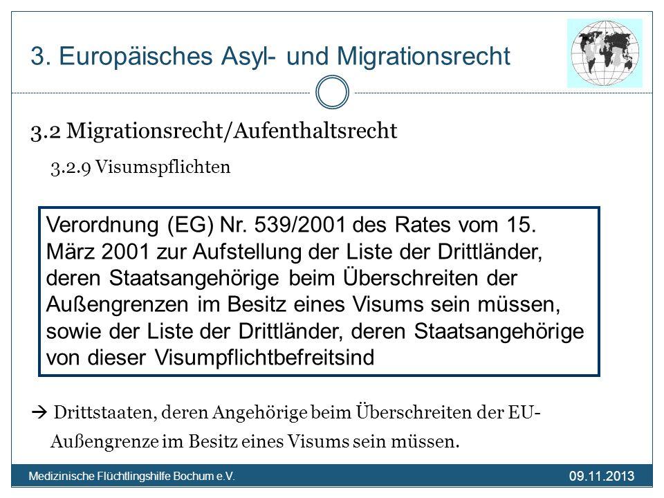 09.11.2013 Medizinische Flüchtlingshilfe Bochum e.V. 3.2 Migrationsrecht/Aufenthaltsrecht 3.2.9 Visumspflichten Drittstaaten, deren Angehörige beim Üb