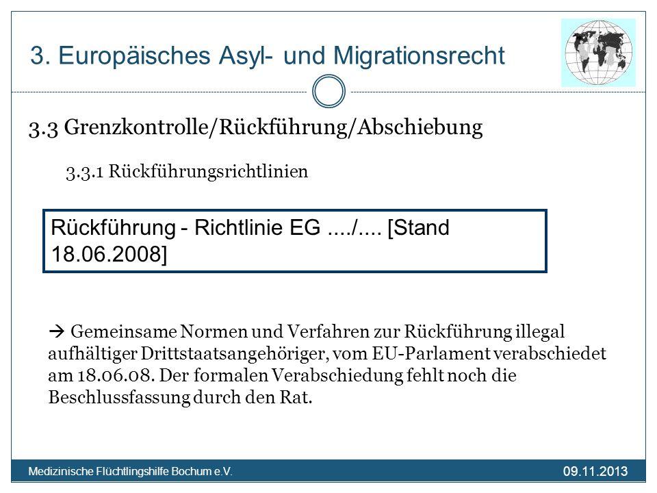 09.11.2013 Medizinische Flüchtlingshilfe Bochum e.V. 3.3 Grenzkontrolle/Rückführung/Abschiebung 3.3.1 Rückführungsrichtlinien Gemeinsame Normen und Ve