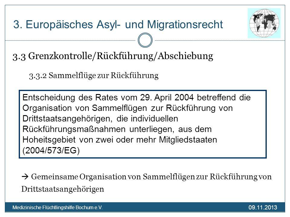 09.11.2013 Medizinische Flüchtlingshilfe Bochum e.V. 3.3 Grenzkontrolle/Rückführung/Abschiebung 3.3.2 Sammelflüge zur Rückführung Gemeinsame Organisat
