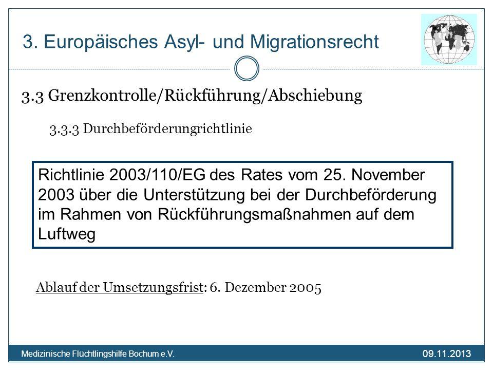 09.11.2013 Medizinische Flüchtlingshilfe Bochum e.V. 3.3 Grenzkontrolle/Rückführung/Abschiebung 3.3.3 Durchbeförderungrichtlinie Ablauf der Umsetzungs