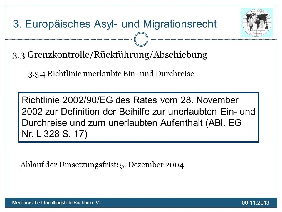 09.11.2013 Medizinische Flüchtlingshilfe Bochum e.V. 3.3 Grenzkontrolle/Rückführung/Abschiebung 3.3.4 Richtlinie unerlaubte Ein- und Durchreise Ablauf