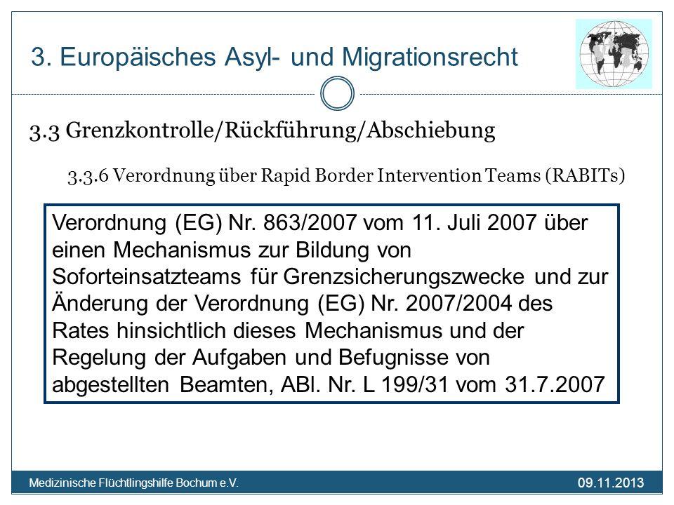 09.11.2013 Medizinische Flüchtlingshilfe Bochum e.V. 3.3 Grenzkontrolle/Rückführung/Abschiebung 3.3.6 Verordnung über Rapid Border Intervention Teams