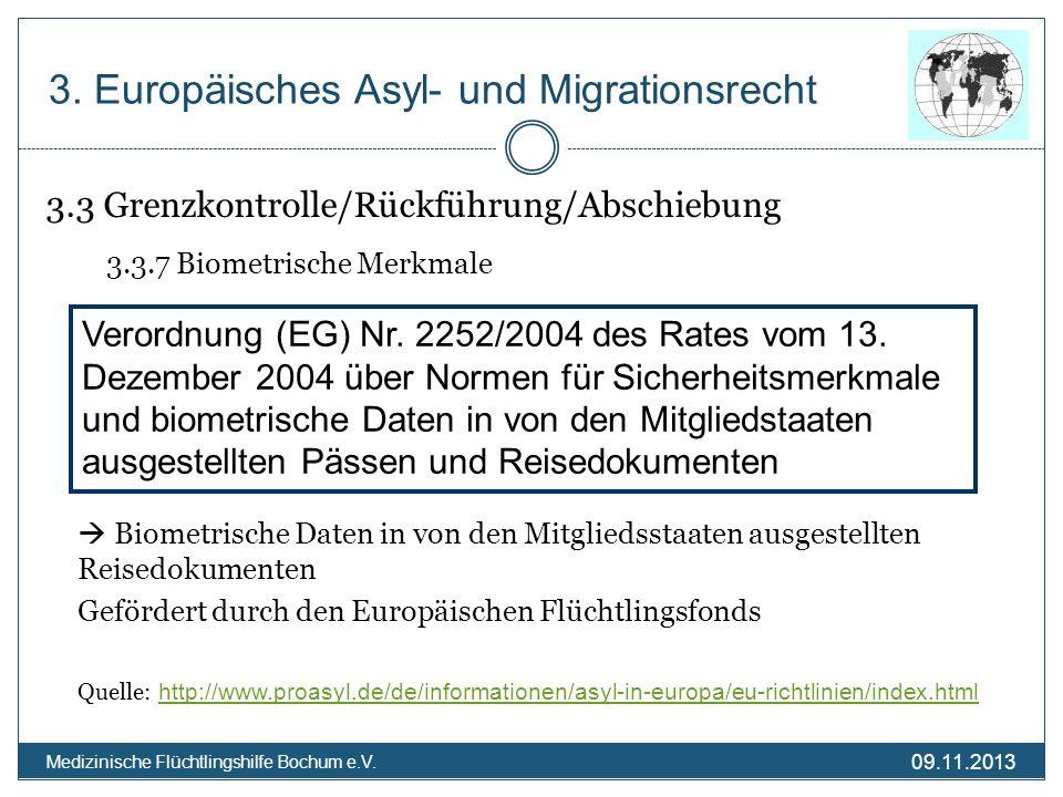 09.11.2013 Medizinische Flüchtlingshilfe Bochum e.V. 3.3 Grenzkontrolle/Rückführung/Abschiebung 3.3.7 Biometrische Merkmale Biometrische Daten in von