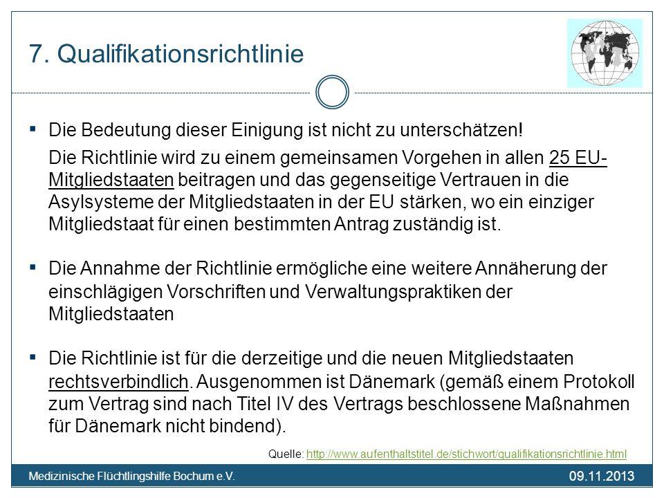09.11.2013 Medizinische Flüchtlingshilfe Bochum e.V. 7. Qualifikationsrichtlinie Die Bedeutung dieser Einigung ist nicht zu unterschätzen! Die Richtli