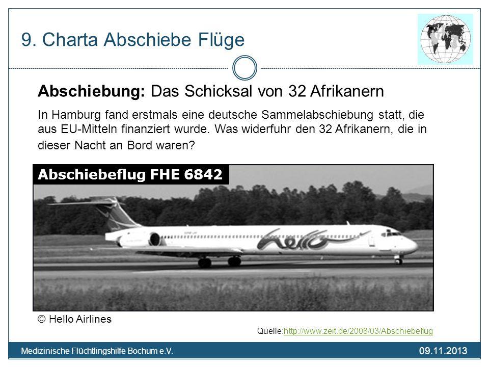 09.11.2013 Medizinische Flüchtlingshilfe Bochum e.V. 9. Charta Abschiebe Flüge © Hello Airlines Quelle:http://www.zeit.de/2008/03/Abschiebeflughttp://