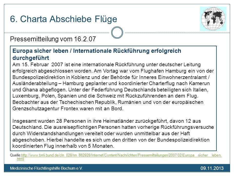 09.11.2013 Medizinische Flüchtlingshilfe Bochum e.V. 6. Charta Abschiebe Flüge Pressemitteilung vom 16.2.07 Quelle:http://www.bmi.bund.de/cln_028/nn_6