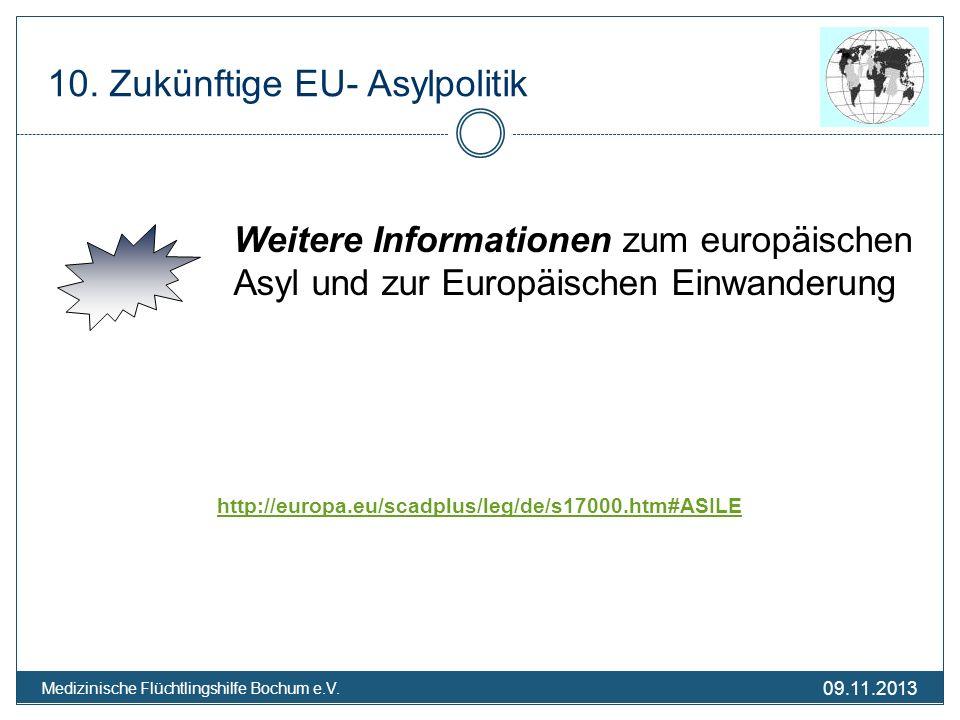 09.11.2013 Medizinische Flüchtlingshilfe Bochum e.V. Weitere Informationen zum europäischen Asyl und zur Europäischen Einwanderung http://europa.eu/sc