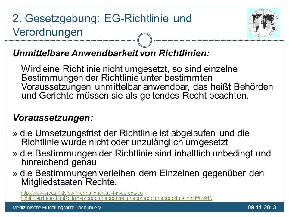 09.11.2013 Medizinische Flüchtlingshilfe Bochum e.V. Unmittelbare Anwendbarkeit von Richtlinien: Wird eine Richtlinie nicht umgesetzt, so sind einzeln