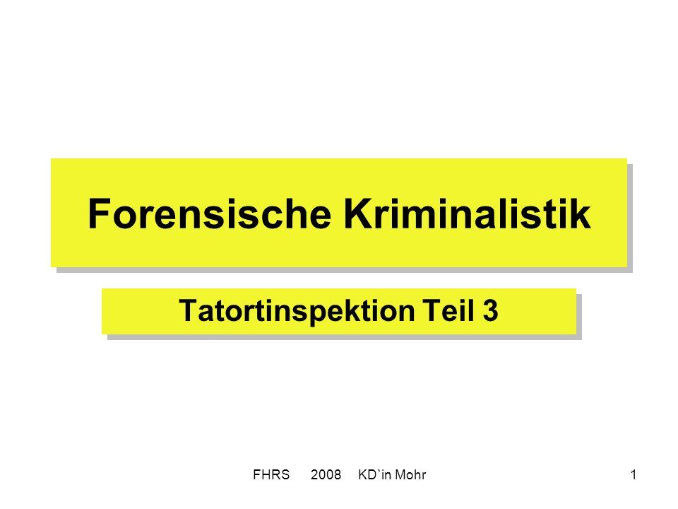 FHRS 2008 KD`in Mohr1 Forensische Kriminalistik Tatortinspektion Teil 3