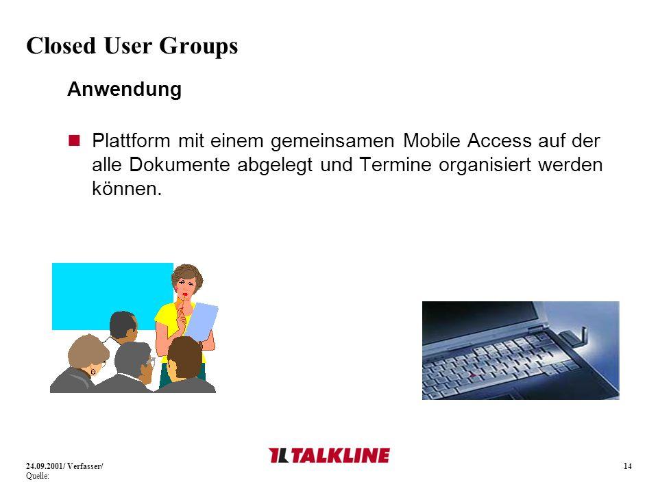 14 Closed User Groups Anwendung Plattform mit einem gemeinsamen Mobile Access auf der alle Dokumente abgelegt und Termine organisiert werden können. 2