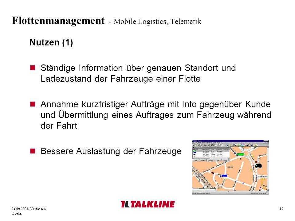 17 Flottenmanagement - Mobile Logistics, Telematik Nutzen (1) Ständige Information über genauen Standort und Ladezustand der Fahrzeuge einer Flotte An