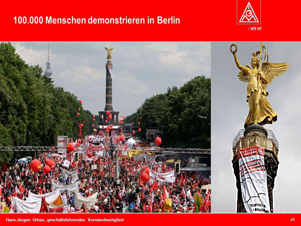 VB 07 Hans-Jürgen Urban, geschäftsführendes Vorstandsmitglied 100.000 Menschen demonstrieren in Berlin 21