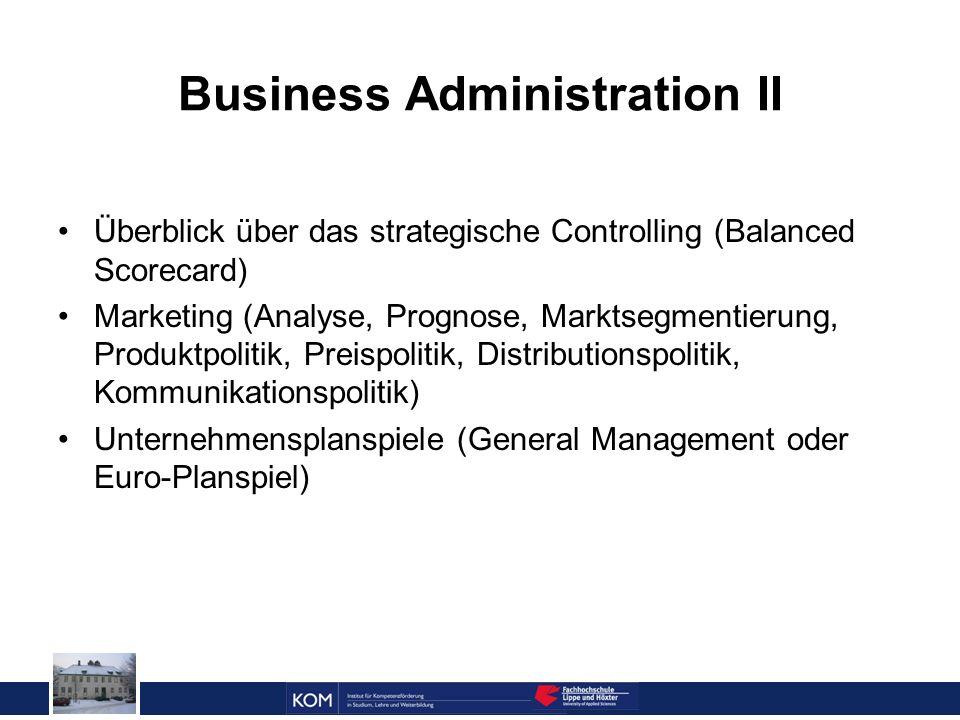 Prof. Dr. Reinhard Doleschal Business Administration II Überblick über das strategische Controlling (Balanced Scorecard) Marketing (Analyse, Prognose,