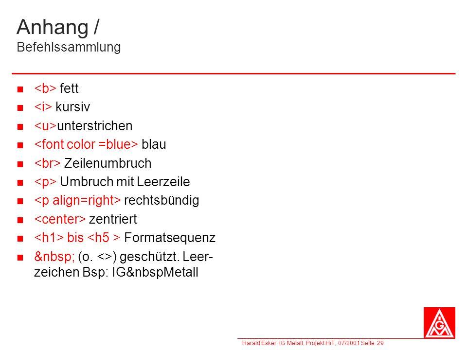 Harald Esker; IG Metall, Projekt HiT, 07/2001 Seite 29 Anhang / Befehlssammlung fett kursiv unterstrichen blau Zeilenumbruch Umbruch mit Leerzeile rec