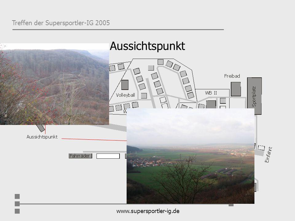Treffen der Supersportler-IG 2005 www.supersportler-ig.de Aussichtspunkt