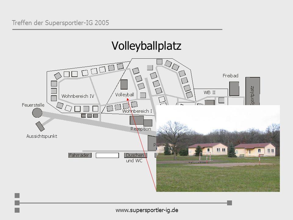 Treffen der Supersportler-IG 2005 www.supersportler-ig.de Volleyballplatz