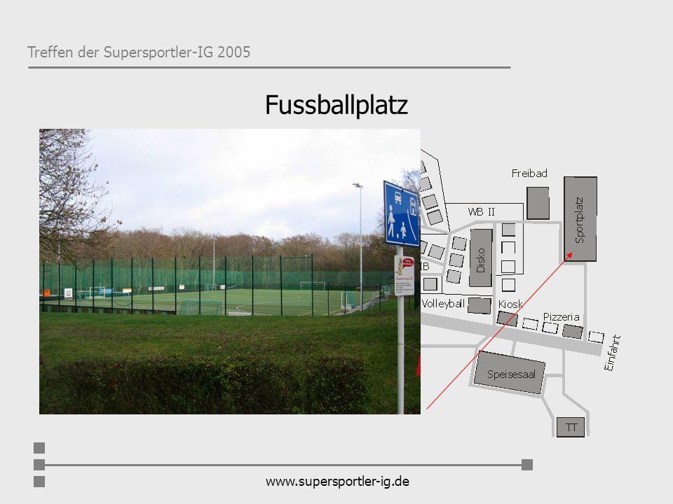 Treffen der Supersportler-IG 2005 www.supersportler-ig.de Fussballplatz