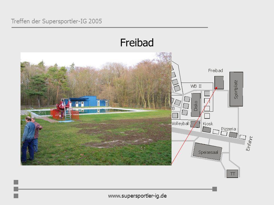 Treffen der Supersportler-IG 2005 www.supersportler-ig.de Freibad