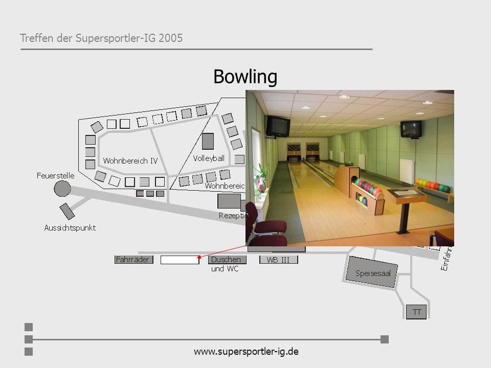 Treffen der Supersportler-IG 2005 www.supersportler-ig.de Bowling