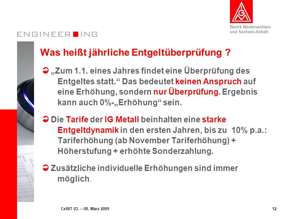 Bezirk Niedersachsen und Sachsen-Anhalt 12CeBIT 03. – 08. März 2009 Was heißt jährliche Entgeltüberprüfung ? Zum 1.1. eines Jahres findet eine Überprü