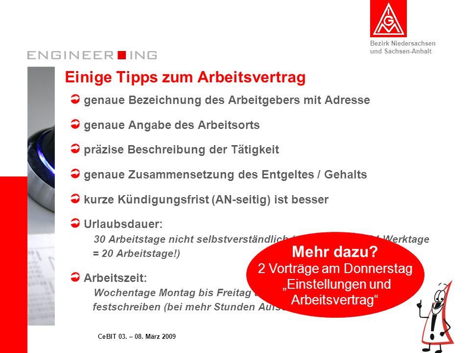 Bezirk Niedersachsen und Sachsen-Anhalt 18CeBIT 03. – 08. März 2009 Einige Tipps zum Arbeitsvertrag genaue Bezeichnung des Arbeitgebers mit Adresse ge