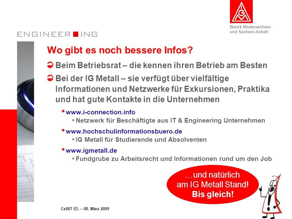 Bezirk Niedersachsen und Sachsen-Anhalt 20CeBIT 03. – 08. März 2009 Wo gibt es noch bessere Infos? Beim Betriebsrat – die kennen ihren Betrieb am Best