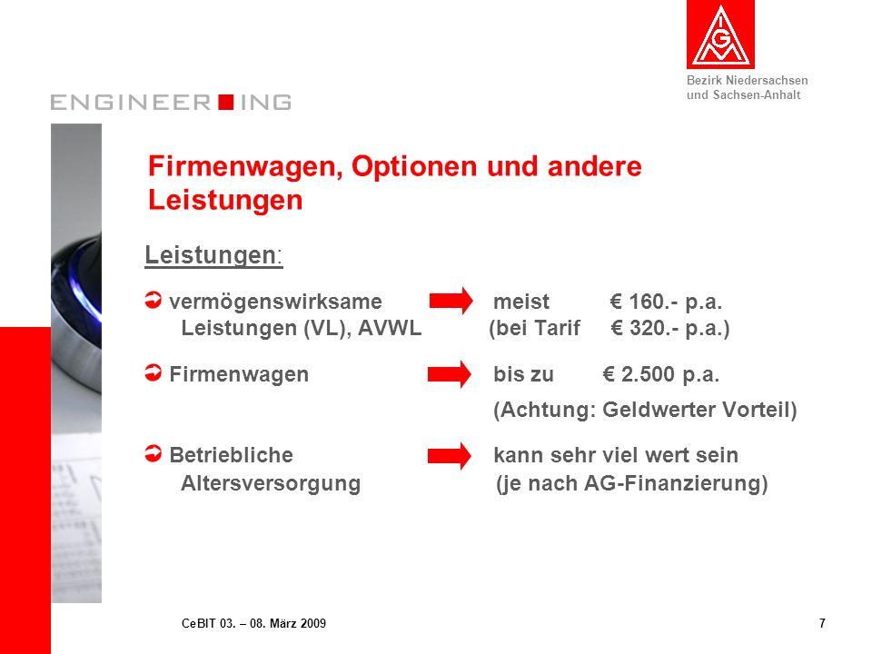 Bezirk Niedersachsen und Sachsen-Anhalt 7CeBIT 03. – 08. März 2009 Firmenwagen, Optionen und andere Leistungen Leistungen: vermögenswirksame meist 160