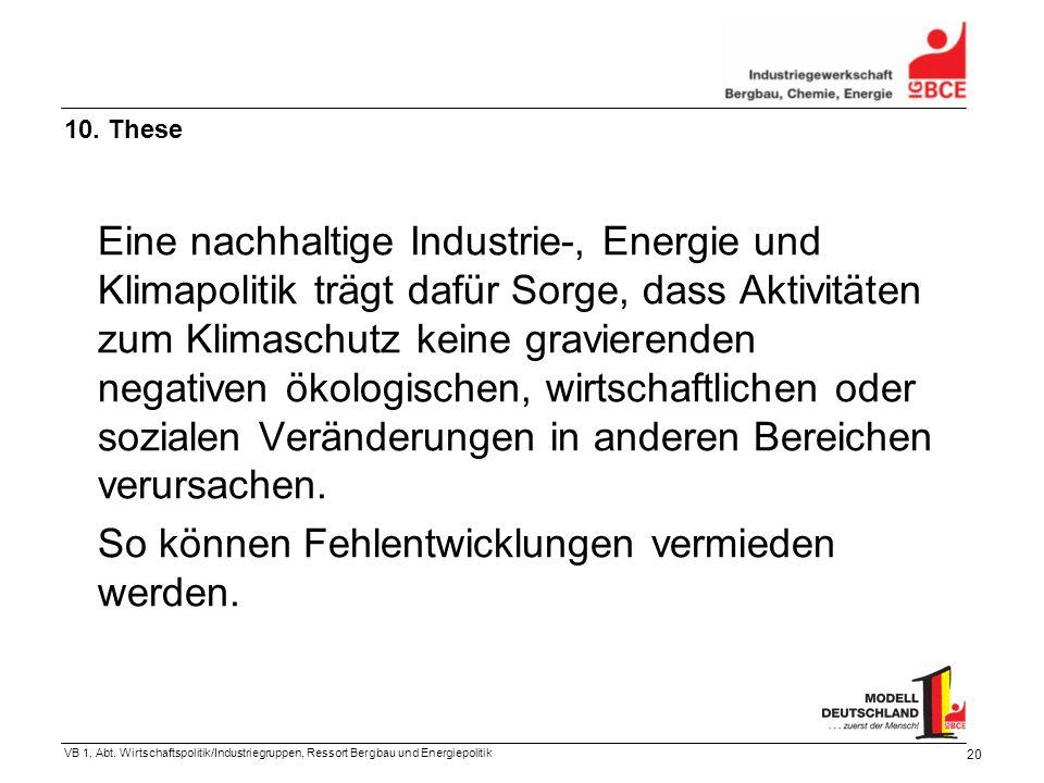 VB 1, Abt. Wirtschaftspolitik/Industriegruppen, Ressort Bergbau und Energiepolitik 20 Eine nachhaltige Industrie-, Energie und Klimapolitik trägt dafü