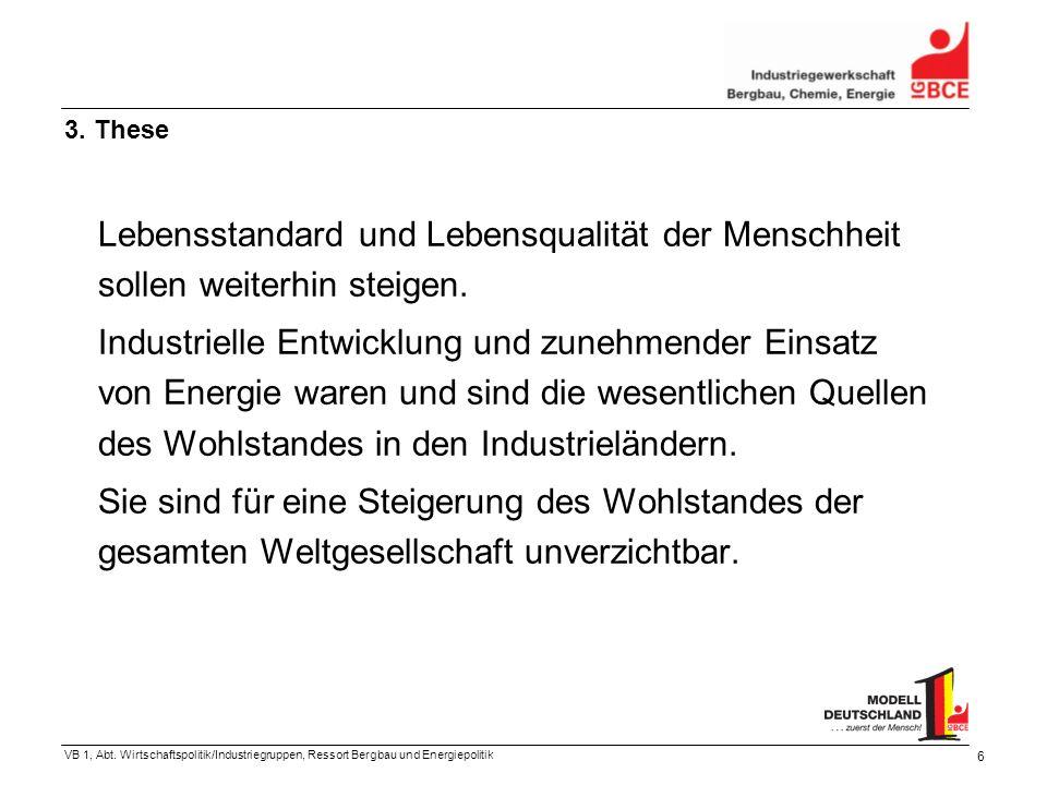 VB 1, Abt.Wirtschaftspolitik/Industriegruppen, Ressort Bergbau und Energiepolitik 7 4.