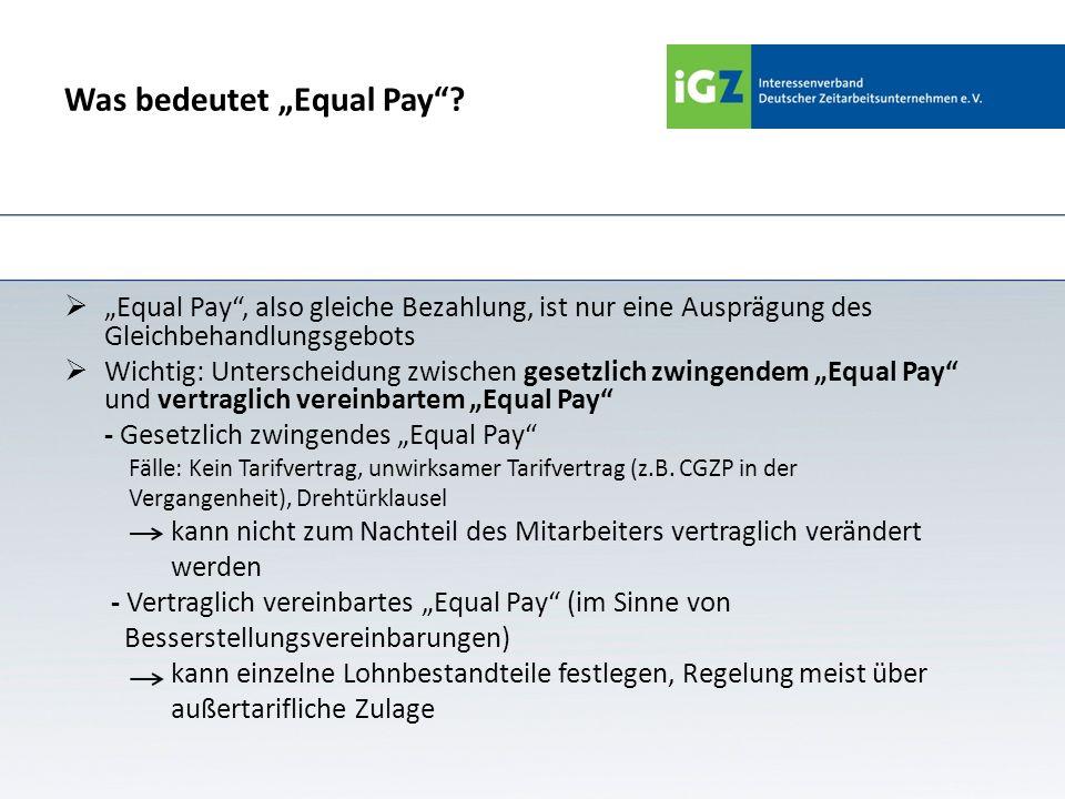 Was bedeutet Equal Pay? Equal Pay, also gleiche Bezahlung, ist nur eine Ausprägung des Gleichbehandlungsgebots Wichtig: Unterscheidung zwischen gesetz