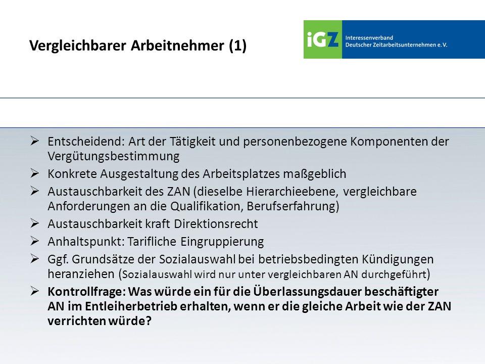 Vergleichbarer Arbeitnehmer (1) Entscheidend: Art der Tätigkeit und personenbezogene Komponenten der Vergütungsbestimmung Konkrete Ausgestaltung des A
