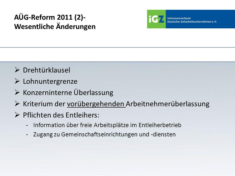 AÜG-Reform 2011 (2)- Wesentliche Änderungen Drehtürklausel Lohnuntergrenze Konzerninterne Überlassung Kriterium der vorübergehenden Arbeitnehmerüberla