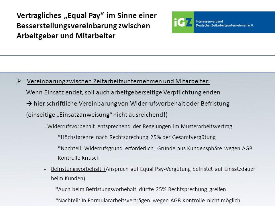 Vertragliches Equal Pay im Sinne einer Besserstellungsvereinbarung zwischen Arbeitgeber und Mitarbeiter Vereinbarung zwischen Zeitarbeitsunternehmen u