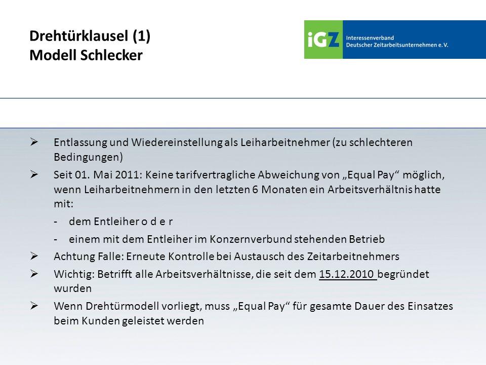 Drehtürklausel (1) Modell Schlecker Entlassung und Wiedereinstellung als Leiharbeitnehmer (zu schlechteren Bedingungen) Seit 01. Mai 2011: Keine tarif
